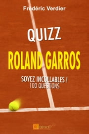 Quizz Roland Garros - Soyez incollables ! ebook by Kobo.Web.Store.Products.Fields.ContributorFieldViewModel