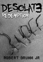 Desolate 3 - Redemption - Desolate, #3 ebook by Robert Brumm