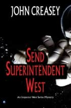 Send Superintendent West ebook by John Creasey
