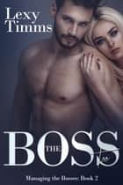 The Boss Too ebook by Lexy Timms