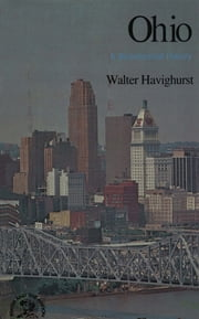 Ohio: A Bicentennial History (States and the Nation) ebook by Walter Havighurst