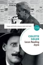Lacan Reading Joyce ebook by Colette Soler