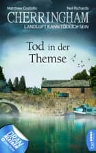 Cherringham - Tod in der Themse - Landluft kann tödlich sein eBook by Matthew Costello, Neil Richards, Sabine Schilasky