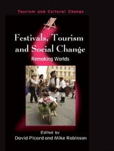 Festivals, Tourism and Social Change ebook by David PICARD and Mike ROBINSON