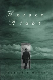 Horace Afoot ebook by Frederick Reuss