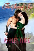 The Seventh Son - The Norman Conquest Series, #4 ebook by Ashley York