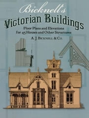 Bicknell's Victorian Buildings ebook by A. J. Bicknell