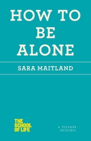 How to Be Alone ebook by Sara Maitland