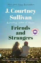 Friends and Strangers - A novel ebook by J. Courtney Sullivan