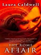 The Rome Affair (Mills & Boon M&B) ebook by Laura Caldwell