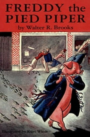 Freddy the Pied Piper ebook by Walter R. Brooks, Kurt Wiese