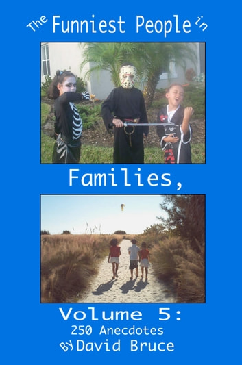 The Funniest People In Families Volume 5 250 Anecdotes Ebook By
