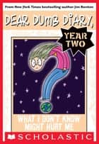 Dear Dumb Diary Year Two #4: What I Don't Know Won't Might Me ebook by Jim Benton