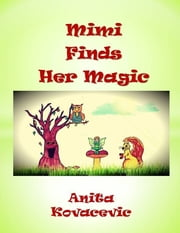 Mimi Finds Her Magic ebook by Anita Kovacevic