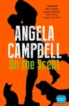 On the Scent (The Psychic Detective, Book 1) ebook by Angela Campbell