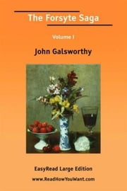 The Forsyte Saga, Volume I. ebook by John Galsworthy