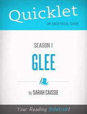 Quicklet on Glee Season 1 ebook by Sarah Cassie