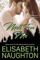 Melt For Me (Against All Odds #3) ebook by Elisabeth Naughton