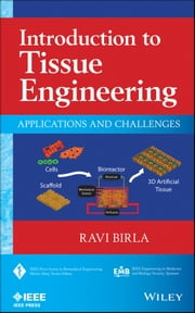 Introduction to Tissue Engineering - Applications and Challenges ebook by Ravi Birla