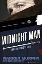 Midnight Man - The Destroyer #43 ebook by Warren Murphy, Richard Sapir