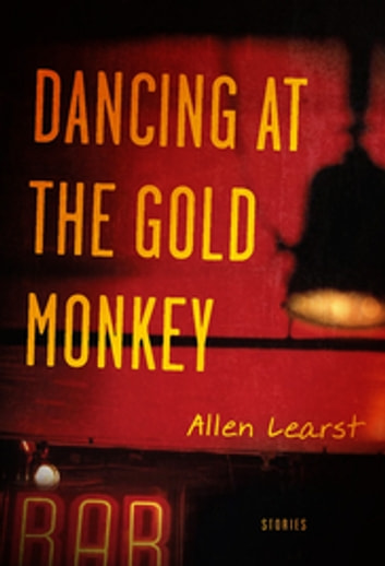Dancing at the Gold Monkey ebook by Allen Learst