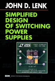 Simplified Design of Switching Power Supplies ebook by Lenk, John