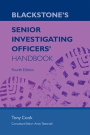 Blackstone's Senior Investigating Officers' Handbook ebook by Tony Cook,Andy Tattersall