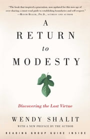 A Return to Modesty - Discovering the Lost Virtue ebook by Wendy Shalit
