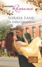 The Soldier's Sweetheart ebook by Soraya Lane