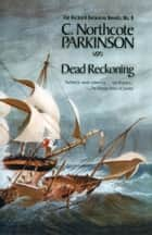 Dead Reckoning ebook by C. Northcote Parkinson
