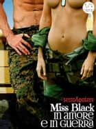 In amore e in guerra eBook by Miss Black