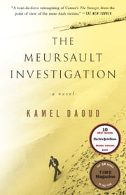 The Meursault Investigation - A Novel ebook by Kamel Daoud, John Cullen