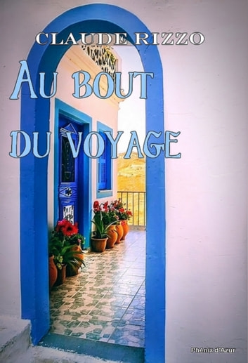Au bout du voyage - Roman eBook by RIZZO