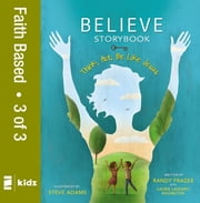 Believe Storybook, Vol. 3 - Think, Act, Be Like Jesus ebook by Randy Frazee,Laurie Lazzaro Knowlton,Steve Adams
