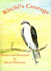 Kitchi's Courage ebook by Sheryl Silberman