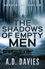 The Shadows of Empty Men - An Adam Park Thriller ebook by Kobo.Web.Store.Products.Fields.ContributorFieldViewModel