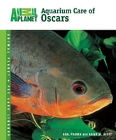Aquarium Care of Oscars ebook by Neal Pronek,Brian M. Scott