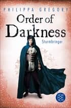 Order of Darkness – Sturmbringer ebook by Philippa Gregory, Maren Illinger