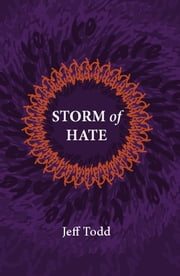 Storm of Hate: Tales of Hurricane Katrina ebook by Jeff Todd