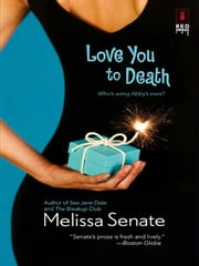 Love You to Death ebook by Melissa Senate