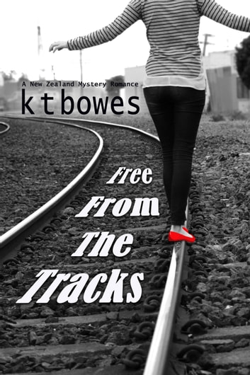 Free From the Tracks ebook by K T Bowes