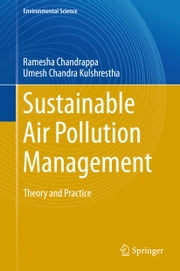 Sustainable Air Pollution Management - Theory and Practice ebook by Ramesha Chandrappa,Umesh Chandra Kulshrestha