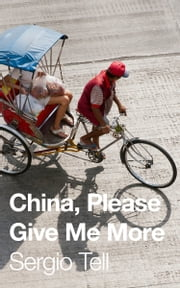 China, Please Give Me More (Fungus #3) ebook by Sergio Tell