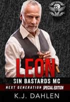Leon - Sin's Bastards MC ebook by Kj Dahlen