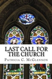 Last Call for The Church ebook by Patricia C. McGlennon