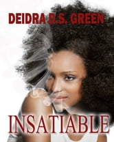 Insatiable ebook by Deidra D. S. Green