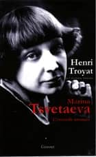 Marina Tsvetaeva eBook by Henri Troyat