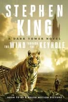 The Wind Through the Keyhole: A Dark Tower Novel ebook by Stephen King