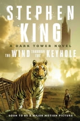 The Wind Through the Keyhole: A Dark Tower Novel - The Dark Tower IV-1/2 ebook by Stephen King