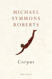 Corpus ebook by Michael Symmons Roberts